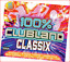 100% Clubland Classix [Audio CD] Various Artists New Sealed