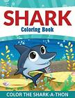 Shark Coloring Book: Color the Shark-A-Thon. LLC 9781681458465 Free Shipping.#