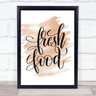 Fresh Food Quote Print Watercolour Wall Art