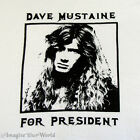 Women's WHITE T-Shirt Dave Mustaine For President S/S Megadeth Humor YOUR Size +