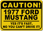 1977 77 FORD MUSTANG Caution Its Fast Aluminum Street Sign