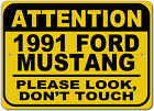 1991 91 FORD MUSTANG Please Look Dont Touch Aluminum Street Sign
