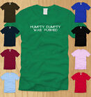 HUMPTY DUMPTY WAS PUSHED LADIES T-SHIRT SMALL funny nerdy women offensive tee S