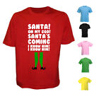 NEW SANTA OH MY GOD SANTAS COMING I KNOW HIM ELF MOVIE WILL FERRELL XMAS T SHIRT