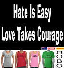 Hate is easy love takes Courage Peace Funky cool retro T-Shirts Printed in OZ