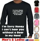 Funny T-shirts T-Shirt Sorry Honey I can't Hear you without beer Aussie Store