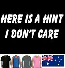 Funny T-Shirts Here is a hint I don't care sarcastic  Men's Ladies Aussie cool