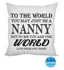 "PERSONALISED NANNY YOU ARE MY WORLD QUOTE DESIGN 18"" CUSHION MOTHERS DAY GIFT"