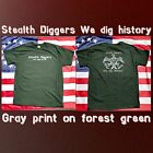 Stealth diggers We dig history - Forest green Shirt Metal Detecting LFOD