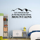 Wall Decal Let Them Sleep They Will Move Mountains Vinyl Sticker GD832