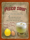 PISCO SOUR COCKTAIL:RETRO STYLE :HOME BAR:METAL SIGN :3 SIZES TO CHOOSE FROM