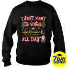 I just want to watch Hallmark channel all day Christmas ugly sweater Xmas Shirt
