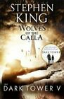 The Dark Tower V: Wolves of the Calla (Volume 5) by Stephen King 9781444723489