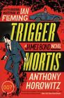 Trigger Mortis: A James Bond Novel [James Bond Novels [Paperback]]  Horowitz, An $6.14 USD on eBay