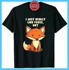 NEW FUNNY FOX T-SHIRT I JUST REALLY LIKE FOXES OK TEE FUNNY VINTAGE GIFT FOR MEN