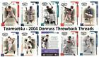 2004 Donruss ThrowBack Threads Baseball Set ** Pick Your Team ** See Checklist on Ebay