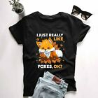I Just Really Like Foxes OK Gift for Girls Boys Cute Fox T-Shirt, unisex tee