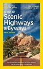 National Geographic Guide to Scenic Highways and Byways, 5th Edition: The 300 B
