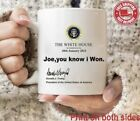 Funny Donald Trump Mug, Joe You Know I Won Donald Trump Mug, 11 Oz-15 Oz Mug