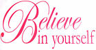 Believe In Yourself Wall Quote Sticker