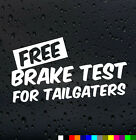 Free Brake Test For Tailgaters Car Sticker Funny VW DUB Euro Bumper Window Decal