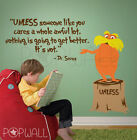 Children Wall Decals Wall Sticker - Dr seuss Characters Unless someone like you