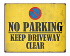 """NO PARKING Keep Driveway Clear Shabby Chic 8x10"""" Metal Sign Retro Property #234"""