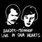 BAADER MEINHOF LIVE IN OUR HEARTS (Red Army Faction RAF Ulrike Andreas) T-SHIRT