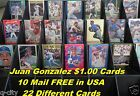 JUAN GONZALEZ _ 22 Different $1.00 Cards _ Choose 1 or More_ 10 Mail FREE in USA