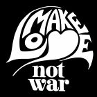 MAKE LOVE NOT WAR (anti stop free no socialism gaza palestine peace) T-SHIRT