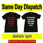 IF FOUND RETURN TO PUB  Novelty T SHIRTS Original Fruit of the Loom Full