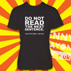 DO NOT READ... T-SHIRT - FUNNY SLOGAN SAYING - WHITE GILDAN SOFTSTYLE - FUN GIFT