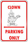 Clown Parking Only Aluminum METAL Sign $21.99 USD