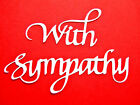 """6 Large Elegant """"With Sympathy"""" Die Cuts, Calligraphy. Any Colour/Card"""