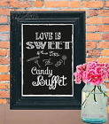 Love is Sweet Candy Buffet Sign Wedding Chalk Board print Style Vintage aa98