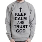 KEEP CALM AND TRUST GOD slogan sign text cross Grey men Crewneck Sweatshirt