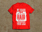 T-SHIRT MENS /MY BEARD IS THE ONLY HAIR THAT SHOULD BE BETWEEN YOUR LEGS/