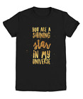 You Are A Shining Star In My Universe t shirt Youth Tee gift motivational