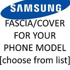 Samsung Mobile Phone Fascia/Cover/Housing for YOUR exact model [Chose from list]