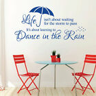 Quote Vinyl Wall Art Sticker - Life isn't about waiting for the storm to pass. I