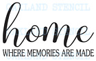 Home where memories STENCIL 4 sizes for Signs Walls Pillows Fabric Canvas
