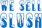 3x We Sell Slush, Burger Van Stickers, Catering Trailer, Cafe, Catering.