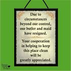 """DUE TO CIRCUMSTANCES"" WOODEN POSTER PLAQUE/SHABBY CHIC SIGN*KITCHEN*VINTAGE"