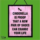 """CINDERELLA/NEW SHOES CHANGE YOUR LIFE"" WOODEN POSTER PLAQUE/SHABBY VINTAGE SIGN"
