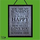 """YOU ARE MY SUNSHINE"" HAPPY*I LOVE YOU* WOODEN POSTER PLAQUE/SHABBY SIGN (B & G)"