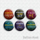 The Greatest Showman- Barnum - Pin Badges / Magnets / Stickers | Movie Musical