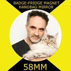 The Super vet -Dr. Noel Fitzpatrick -58 MM BADGE-FRIDGE MAGNET OR MIRROR #2