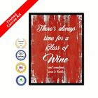 There's Always Time For A Glass Of Wine & Sometime Even A Bottle Red Quote Art