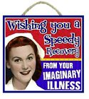 Funny Retro Sign blue Wishing You A Speed Recovery On Your Imaginary Illness