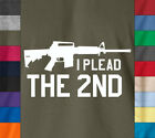 I PLEAD THE 2ND T-Shirt Pro Gun Firearms Rifle Second Amendment US Army AK47 Tee